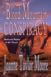 Blood Mountain Conspiracy ebook by Joanne Taylor Moore