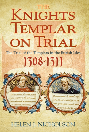 The Knights Templar On Trial Ebook By Helen J Nicholson border=