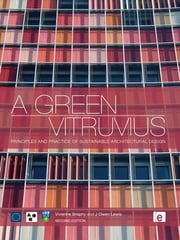 A Green Vitruvius - Principles and Practice of Sustainable Architectural Design ebook by Vivienne Brophy,J Owen Lewis