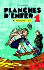 Planches d'enfer 1 : Annabelle : 180° ebook by Varin Chloé