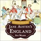 A Visitor's Guide to Jane Austen's England audiobook by Sue Wilkes