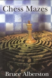 Chess Mazes 1 ebook by Alberston Bruce