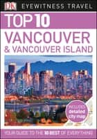 Top 10 Vancouver and Vancouver Island ebook by DK Travel