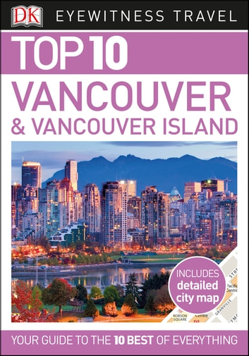 DK Eyewitness Top 10 Vancouver and Vancouver Island ebook by DK Eyewitness