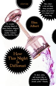 How This Night Is Different - Stories ebook by Elisa Albert