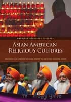 Asian American Religious Cultures [2 volumes] ebook by Jonathan H. X. Lee,Fumitaka Matsuoka,Edmond Yee,Ronald Y. Nakasone
