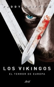 Los vikingos - El terror de Europa ebook by Paddy Griffith, Albert Sasot Mateus