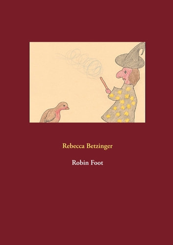 Robin Foot ebook by Rebecca Betzinger
