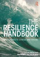 The Resilience Handbook ebook by Martha Kent,Mary C. Davis,John W. Reich