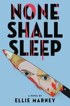 None Shall Sleep ebook by