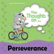 Tiny Thoughts on Perseverance - Learning Not to Quit ebook by Agnes de Bezenac