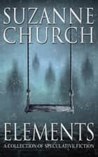 Elements ebook by Suzanne Church