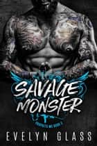 Savage Monster - Prophets MC, #3 ebook by Evelyn Glass