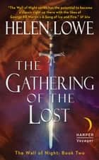 The Gathering of the Lost ebook by Helen Lowe