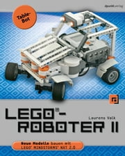 LEGO®-Roboter II - Table-Bot - Neue Modelle bauen mit LEGO® MINDSTORMS® NXT 2.0 ebook by Laurens Valk