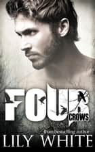 Four Crows ebook by Lily White