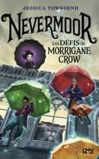 Nevermoor - tome 01 : Les défis de Morrigane Crow ebook by