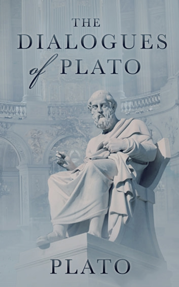 The Dialogues of Plato - [Free Audio Links] ebook by Plato