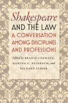 Shakespeare and the Law ebook by Bradin Cormack,Martha C. Nussbaum,Richard Strier