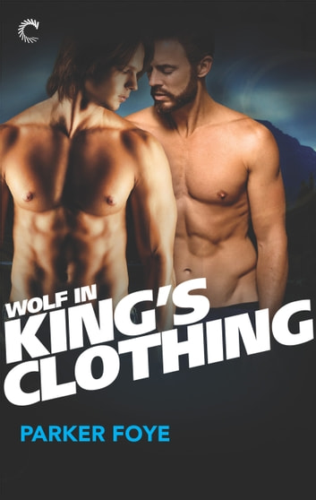 Wolf in King's Clothing ebook by Parker Foye