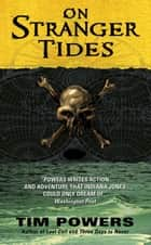 On Stranger Tides ebook by Tim Powers