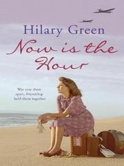 Now is the Hour ebook by Hilary Green