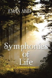 Symphonies of Life - A Collection of Poems ebook by Eman Abid