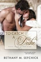 To Catch A Duke ebook by