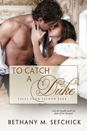 To Catch A Duke ebook by Bethany Sefchick