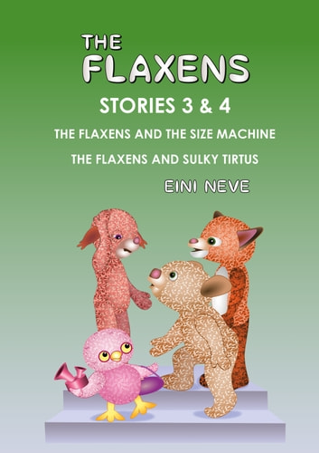 The Flaxens, Stories 3 and 4 eBook by Eini Neve