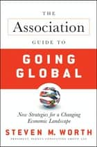 The Association Guide to Going Global ebook by Steven Worth