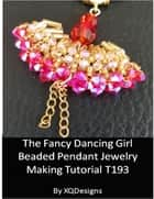 The Fancy Dancing Girl Beaded Pendant Jewelry Making Tutorial ebook by XQDesigns