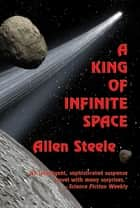 A King of Infinite Space ebook by Allen Steele