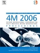 4M 2006 - Second International Conference on Multi-Material Micro Manufacture ebook by Stefan Dimov, Wolfgang Menz, Bertrand Fillon