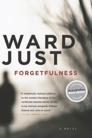 Forgetfulness ebook by Ward Just