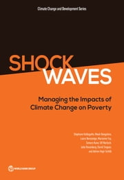 Shock Waves - Managing the Impacts of Climate Change on Poverty eBook by Stephane Hallegatte, Mook Bangalore, Laura Bonzanigo,...
