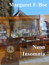 Neon Insomnia ebook by Marguret F Boe