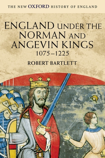 England Under The Norman And Angevin Kings Ebook By Robert Bartlett