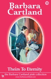 15 Theirs To Eternity ebook by Barbara Cartland