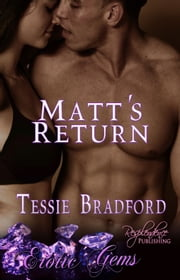 Matt's Return - Erotic Gems Short ebook by Tessie Bradford