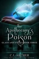 The Apothecary's Poison ebook by C.J. Archer