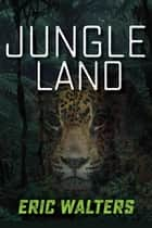 Jungle Land (7 Prequels) ebook by Eric Walters
