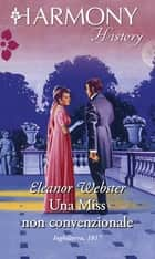 Una Miss non convenzionale ebook by Eleanor Webster