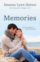 Memories - A Novel ebook by Deanna Lynn Sletten