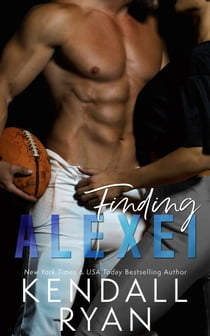Finding Alexei ebook by Kendall Ryan