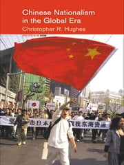 Chinese Nationalism in the Global Era ebook by Christopher R. Hughes