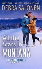 All the Stars in Montana ebook by Debra Salonen