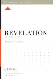 Revelation - A 12-Week Study ebook by Stephen Witmer,J. I. Packer,Dane C. Ortlund,Lane T. Dennis