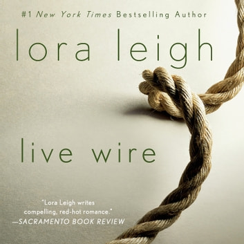 Live Wire - A Novel audiobook by Lora Leigh