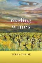 Reading between the Wines ebook by Terry Theise